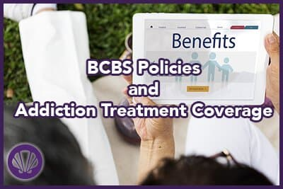 blue cross blue shield policies and addiction treatment coverage