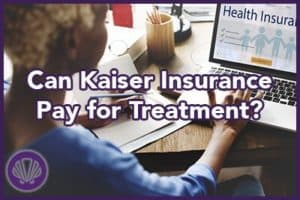 kaiser insurance coverage for drug addiction treatment