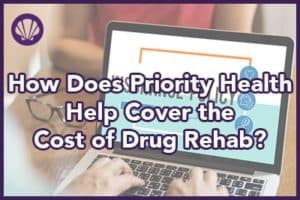 priority health insurance coverage for rehab