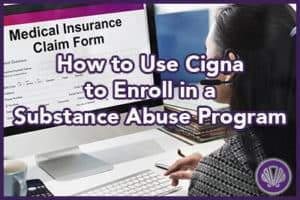 cigna enrollment for substance abuse programs